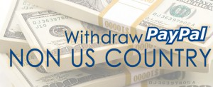 How to Withdraw PayPal in a Non-US Country (Getting Paid by International Clients)