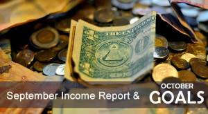 September Income Report & October Goals