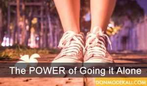 The Power of Going it Alone